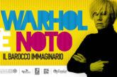 Gli incassi della mostra Warhol a Noto alle vittime del terremoto
