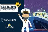 Torna 'Vivi La Notte': gratis in crociera con Dreamlines e Costa