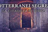 Alla scoperta di Torino Sotterranea: visite ai sotterranei del Pastiss e al Maschio della Cittadella