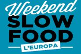 'Weekend Slow Food. L'Europa', 33 itinerari originali firmati Slow Food Editore